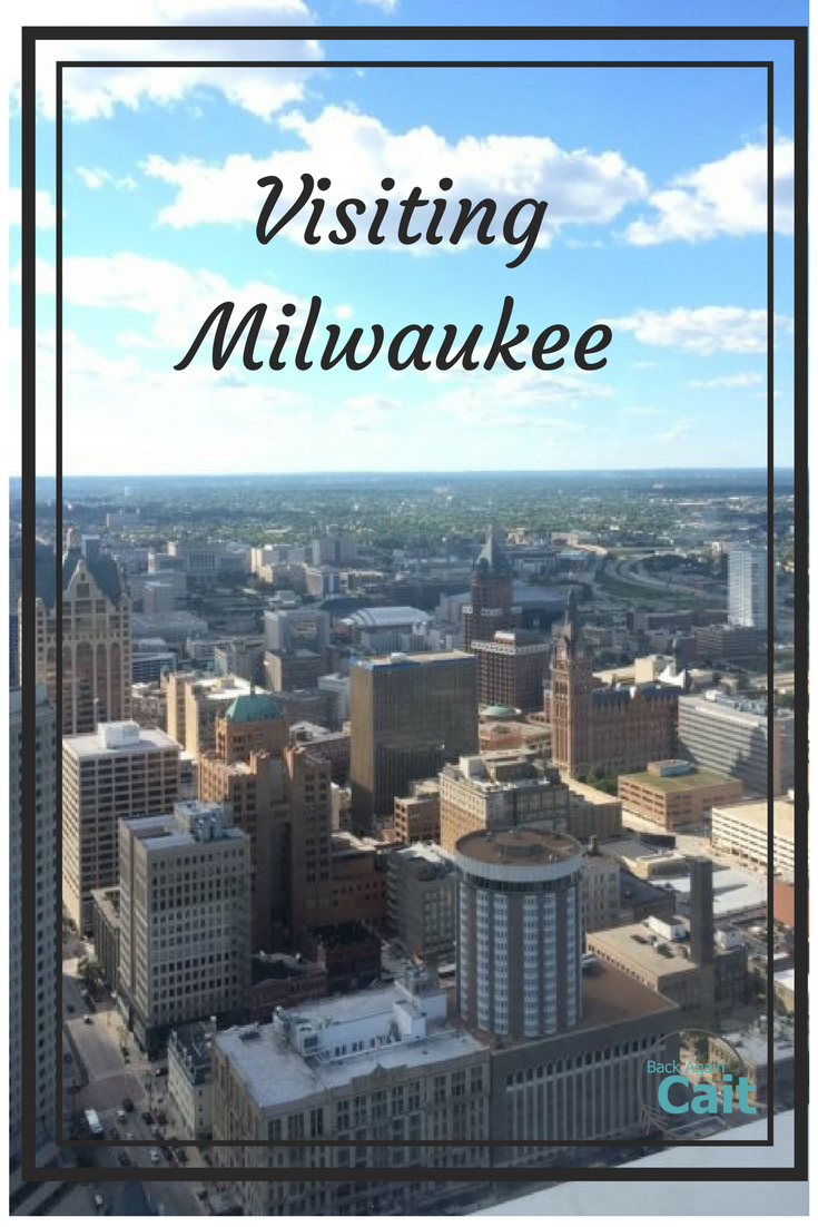 Visiting Milwaukee